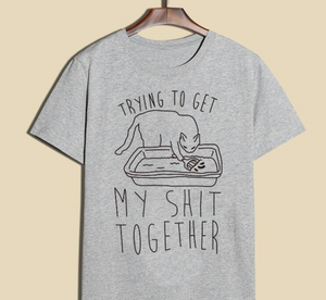 Trying To Get My Shit Together Men & Women Short Sleeve