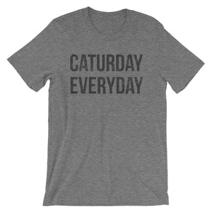 CATURDAY EVERYDAY T-shirt - Only Cat Shirts