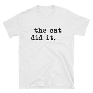 the cat did it cute funny cat shirt onlycatshirts