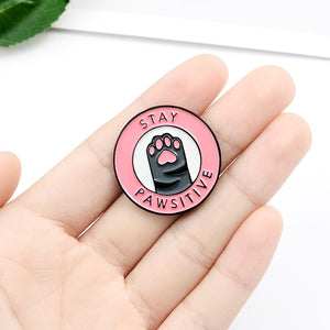 Stay Pawsitive Pin