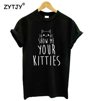 Show Me Your Kitties - Only Cat Shirts