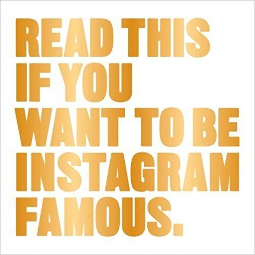 Book - Read This if You Want to Be Instagram Famous
