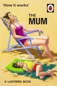 Book - HOW IT WORKS: THE MUM (LADYBIRD FOR GROWN UPS)
