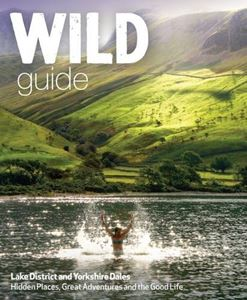 Book - WILD Guide Lake District and Yorkshire Dales