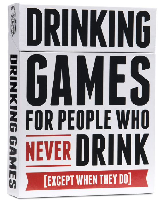 Drinking Games - for people who NEVER drink... Except when they do!