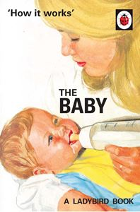 Book - HOW IT WORKS: THE BABY (LADYBIRD FOR GROWN UPS)
