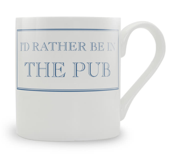 I'd rather be in the Pub