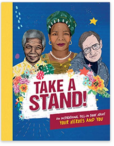 Take A Stand: An inspirational fill-in book about your heroes and you