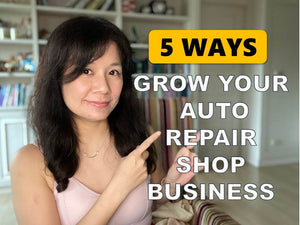 How to Grow your Auto Repair Shop Business-5 Ways you must use NOW