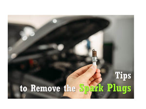 Tips You Have to Know About Removing the Spark Plugs