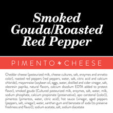Load image into Gallery viewer, Smoked Gouda + Roasted Red Peppers Pimento Cheese - Birdie's Pimento Cheese