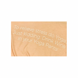 Drink Wine In Yoga Pants Tee