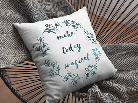 Make Today Magical - Pillowcase