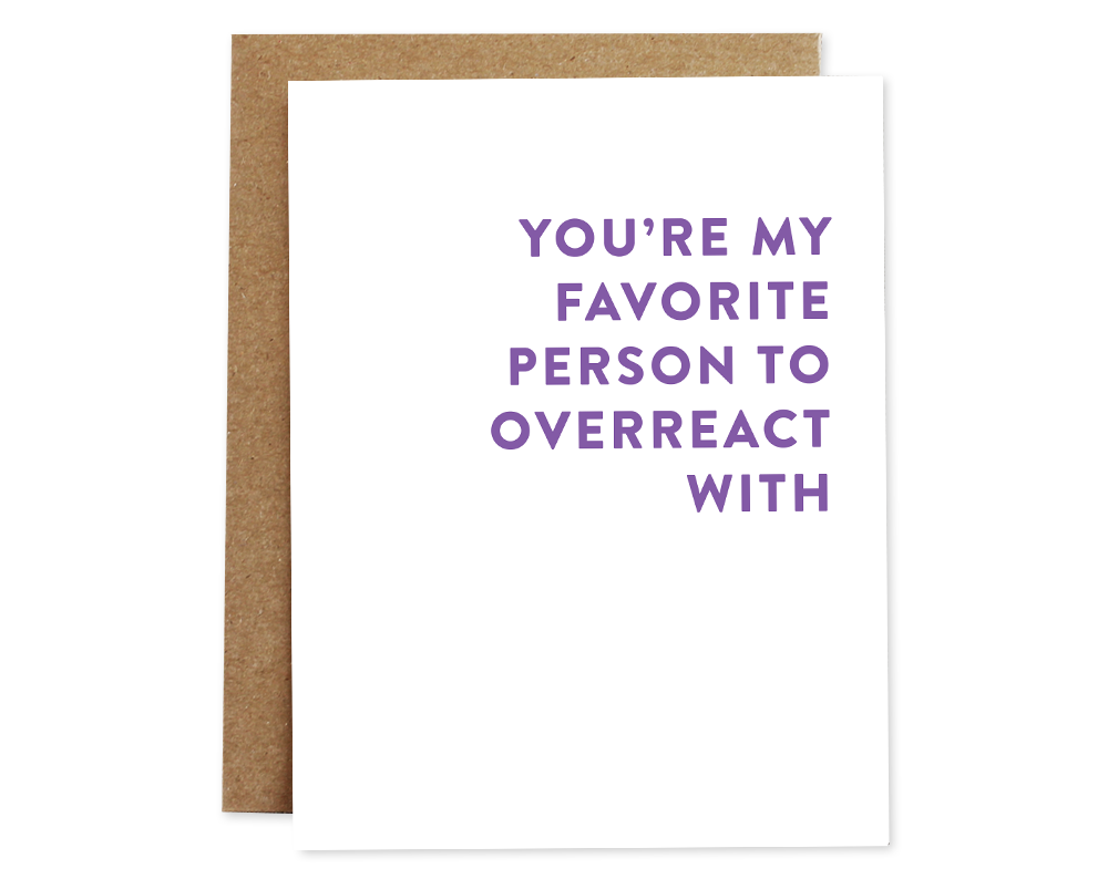 Rhubarb Paper Co. - Overreact Friendship Card