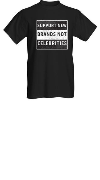Support new brands not celebrities (Black)