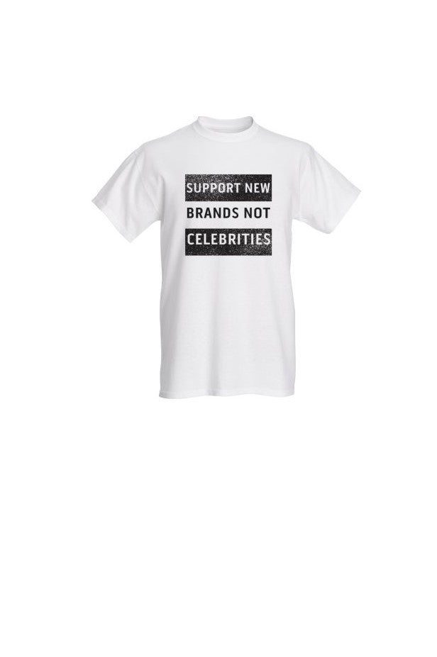 Support new brands not celebrities (White)
