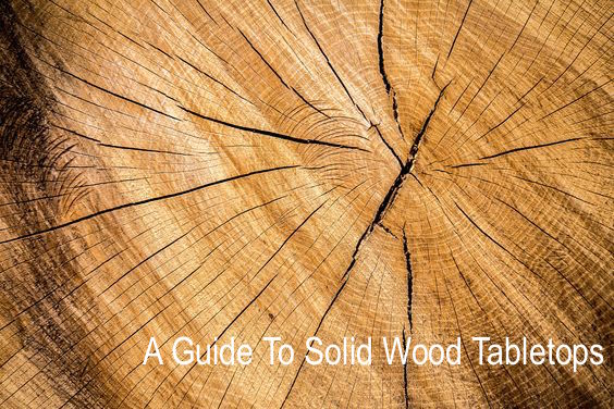 A Simple Guide to Selecting Wood Table Tops for a Perfect Decor