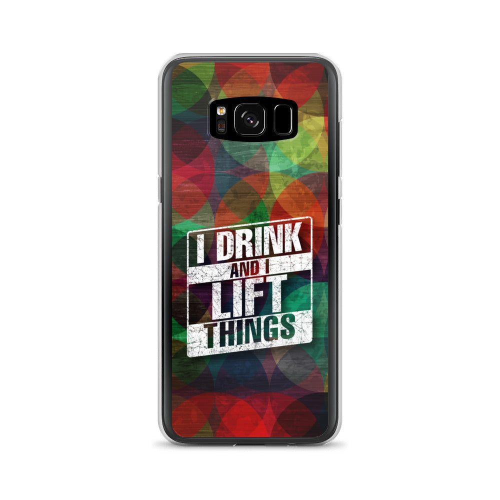 Samsung Case, I Drink and I Lift Things