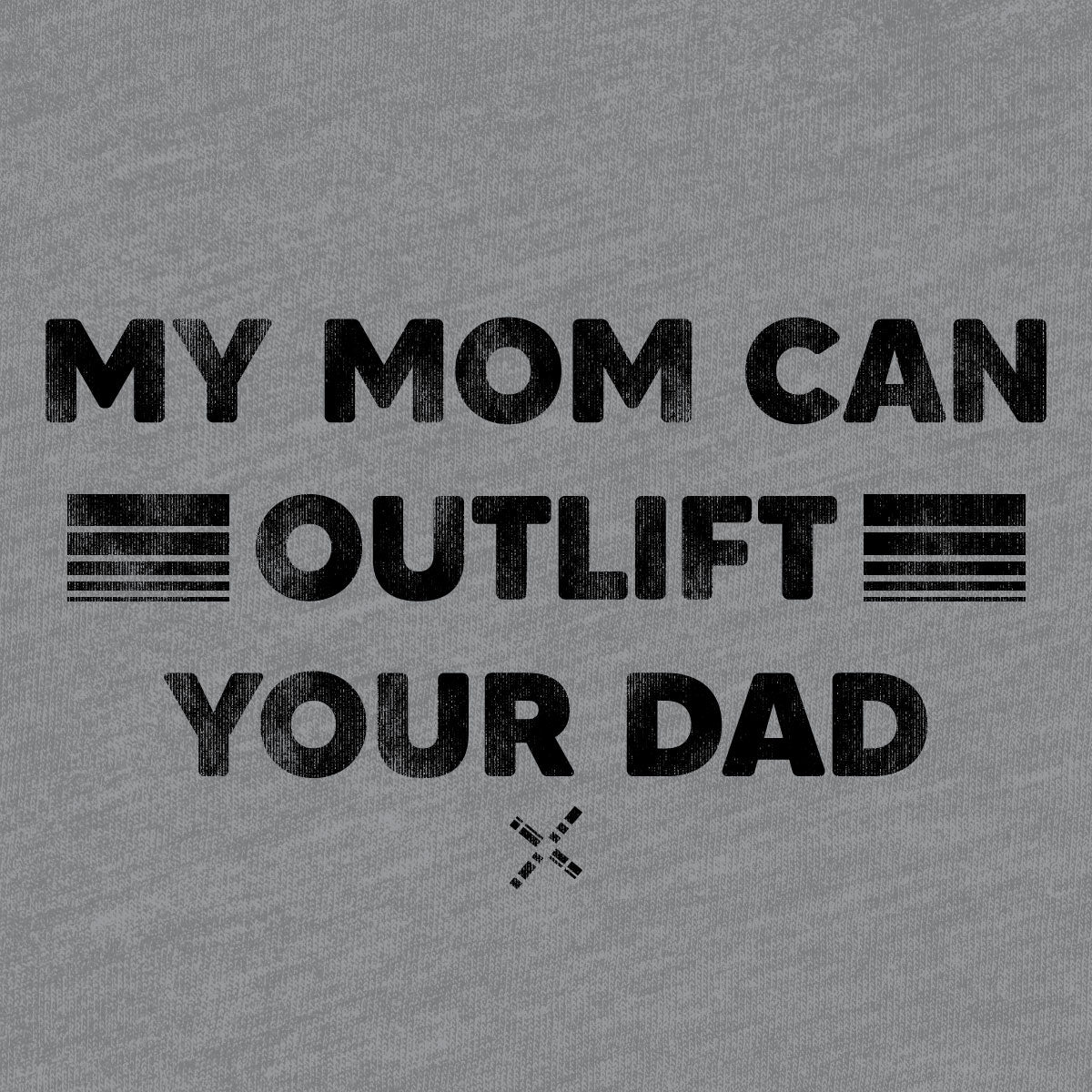 My Mom Can Outlift Your Dad Youth Tee