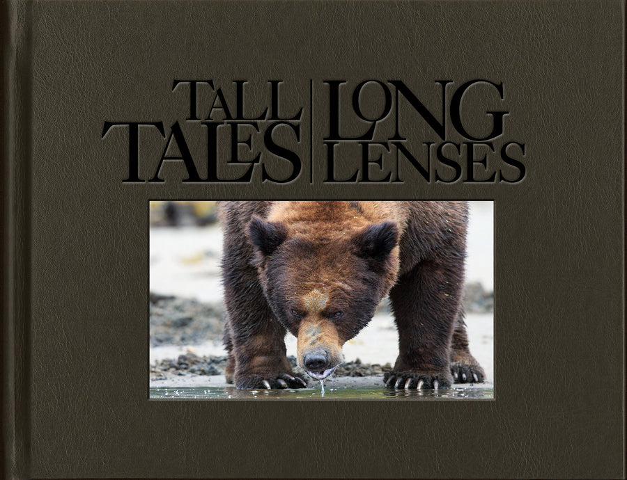 Tall Tales, Long Lenses: My Adventures in Photography - Limited Edition of 250