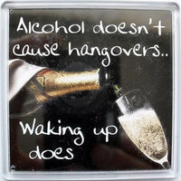 Sentiment Fridge Magnet - MAG-006 - Alcohol doesn't cause hangovers