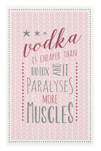 East Of India: Cotton Tea Towel: Vodka is cheaper than botox and it paralyses more muscles