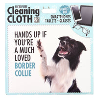 "Microfibre Cleaning Cloth with Border Collie Dog print and saying ""Hands up if you're a much loved Border Collie"""
