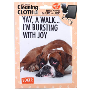 "Microfibre Cleaning Cloth with Boxer Dog print and saying. ""Yay, a walk? I'm bursting with joy"""