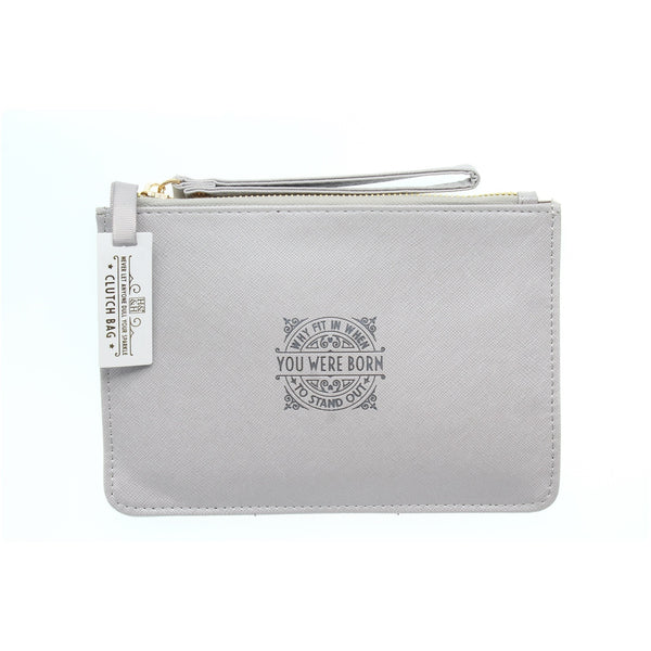 "Clutch Bag With Handle & Embossed Text ""Why fit in when you were born to stand out!"""