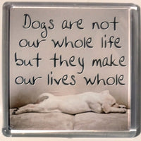 Heart And Home Sentiment Fridge Magnet - Animal MAG-112 / Dogs are not our whole life but they make our lives whole