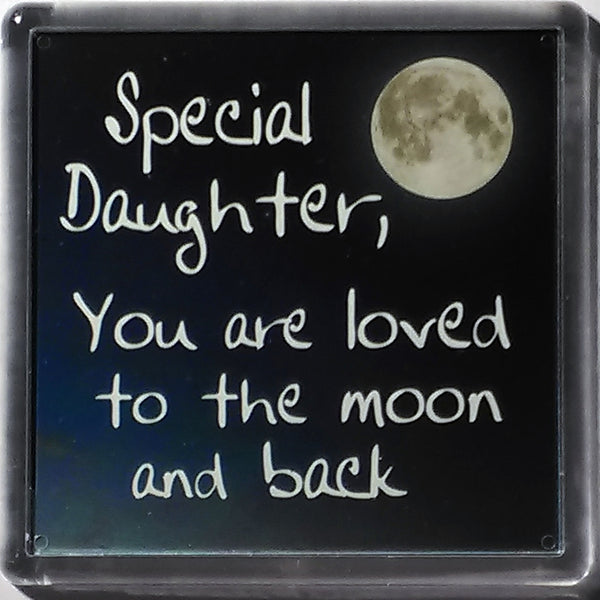 "History & Heraldry Sentiment Fridge Magnet ""Special Daughter, You are loved to the moon and back """