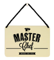 Hang Ups Master Chef Works For Free - Rolled Tin Plaque with Coloured Cord