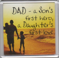 Heart And Home Sentiment Fridge Magnet - Family MAG-045 / Dad - A son's first hero a daughter's first love.