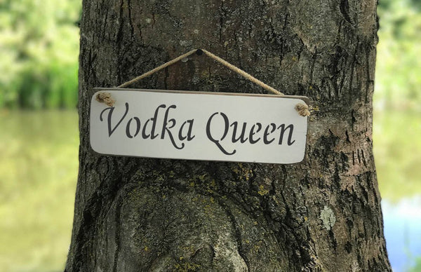 Vodka Queen - Vintage shabby chic Wooden Sign by Austin Sloan