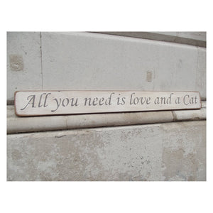 """All you need is love and a Cat""  Shabby Chic Wooden Sign"