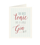East of India - Just my type greeting card - The best tonic has a large gin in it