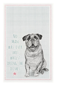East Of India: Cotton Tea Towel: Dog/ No man was ever shot whilst doing the dishes