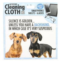 "Microfibre Cleaning Cloth with Dachshund Dog print and saying ""Silence is golden? unless you own a Dachshund, in which case it's very suspicious"""