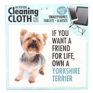Microfibre Cleaning Cloth with Yorkshire Terrier Dog print and saying If you want a friend for life, own a Yorkshire Terrier