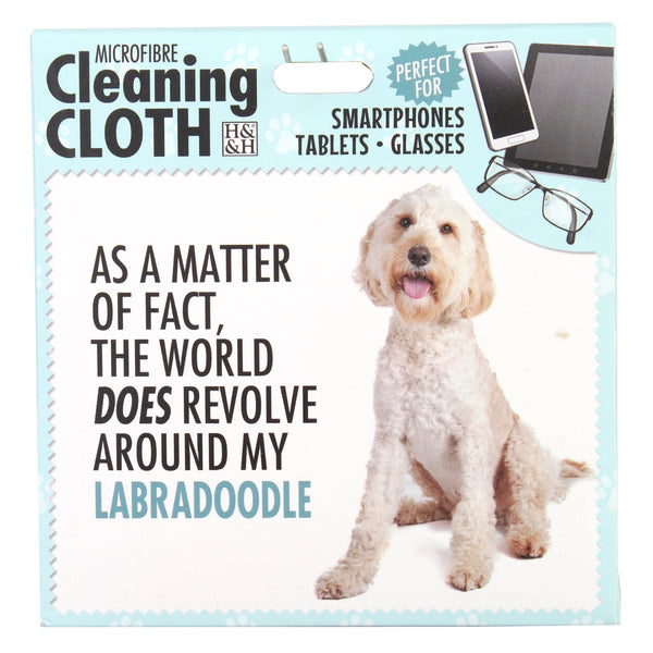 "Microfibre Cleaning Cloth with Labradoodle Dog print and saying ""As a matter of fact, the world does revolve around my Labradoodle"""