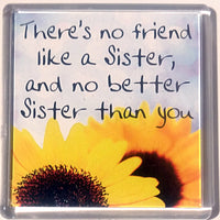 Sentiment Fridge Magnet - MAG-011 - There's no friend like a Sister
