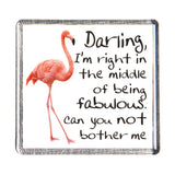 History & Heraldry Sentiment Fridge Magnet Darling, I'm right