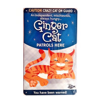 "Wags & Whiskers  Cat Sign/Plaque ""Ginger Cat (crazy)"" - Tin Plaque"
