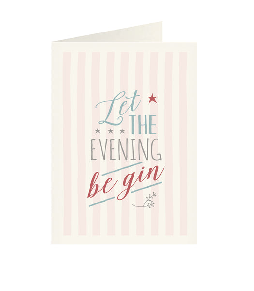 East of India - Just my type greeting card - Let the evening be gin