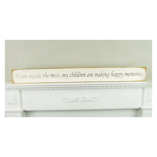 """Please excuse the mess"" Shabby Chic Wooden Sign"