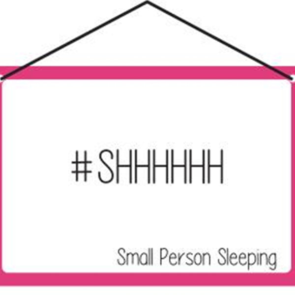 Hang Ups #Shhhh Small Person Sleeping - Rolled Tin Plaque with Coloured Cord