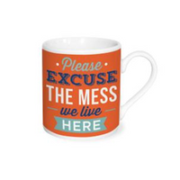"Espresso Time Cup Saying ""Please Excuse The Mess We Live Here"""