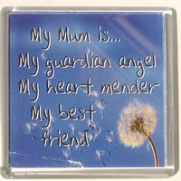 Heart And Home Sentiment Fridge Magnet - Family MAG-151 / My Mum is my guardian angel, My heart mender, My best friend