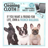 "Microfibre Cleaning Cloth with French Bulldog print and saying ""If you want a friend for life, own a French Bulldog"""