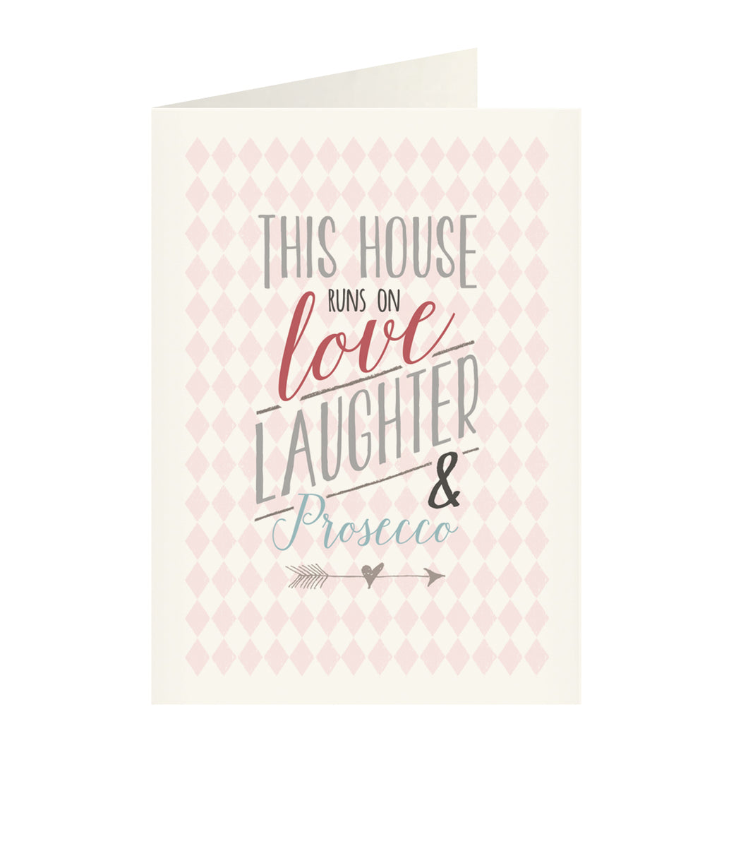East of India - Just my type greeting card - This house runs on love, laughter & prosecco